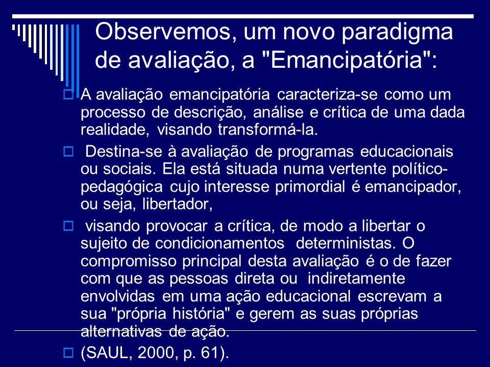 Observemos, um novo paradigma de avaliação, a Emancipatória :