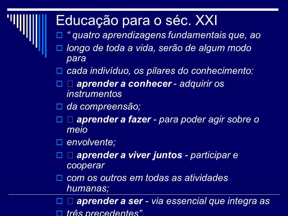 Educação para o séc. XXI quatro aprendizagens fundamentais que, ao