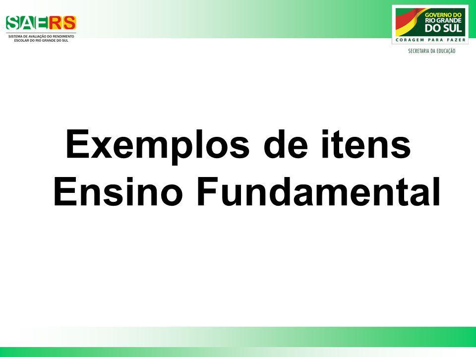 Exemplos de itens Ensino Fundamental