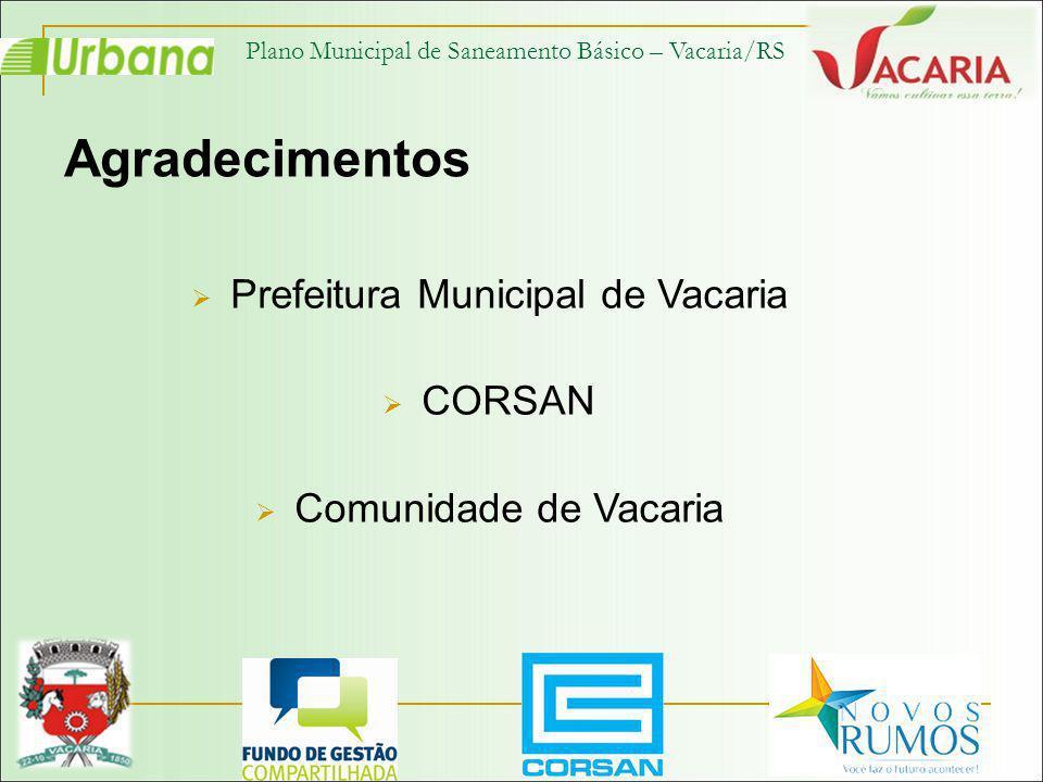 Agradecimentos Prefeitura Municipal de Vacaria CORSAN
