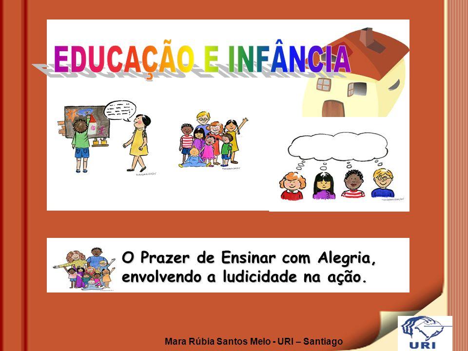 EDUCAÇÃO E INFÂNCIA O Prazer de Ensinar com Alegria,