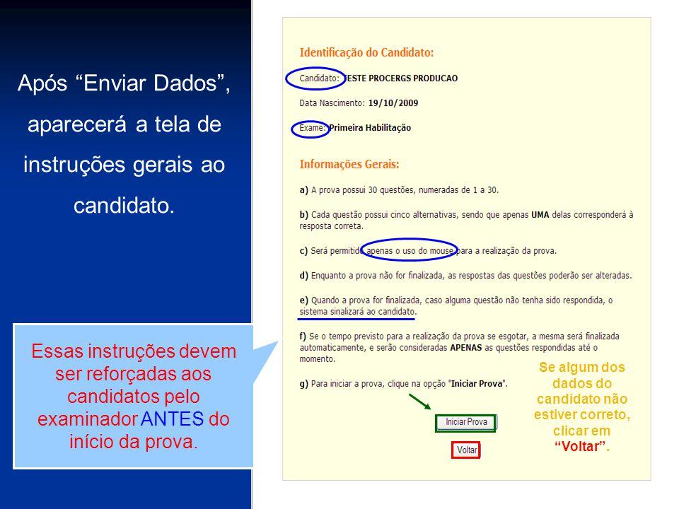 Após Enviar Dados , aparecerá a tela de instruções gerais ao candidato.