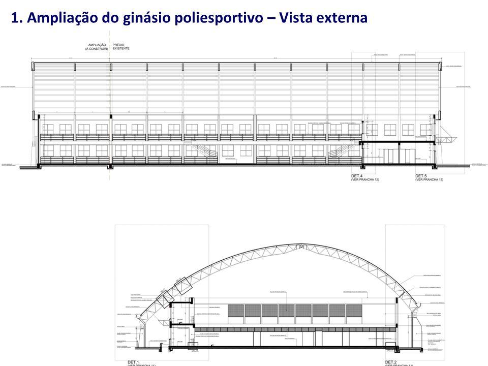 1. Ampliação do ginásio poliesportivo – Vista externa
