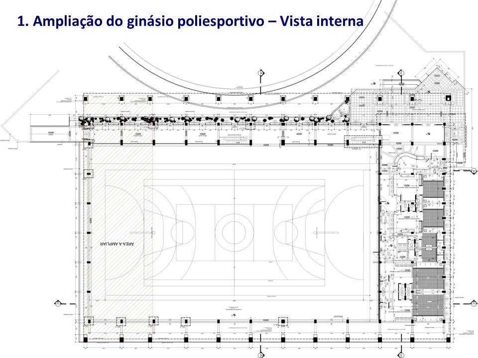 1. Ampliação do ginásio poliesportivo – Vista interna