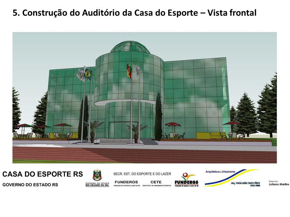 5. Construção do Auditório da Casa do Esporte – Vista frontal