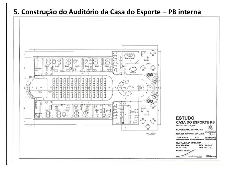 5. Construção do Auditório da Casa do Esporte – PB interna