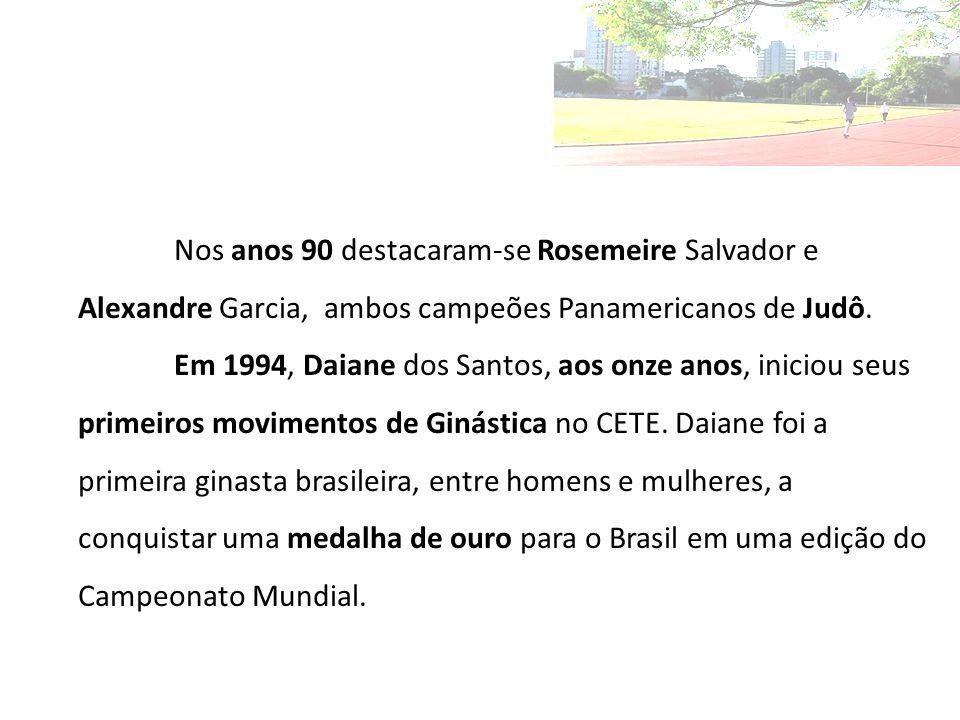 Nos anos 90 destacaram-se Rosemeire Salvador e Alexandre Garcia, ambos campeões Panamericanos de Judô.