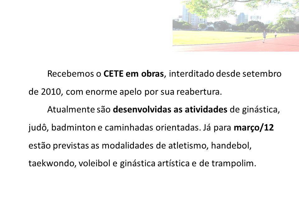 Recebemos o CETE em obras, interditado desde setembro de 2010, com enorme apelo por sua reabertura.