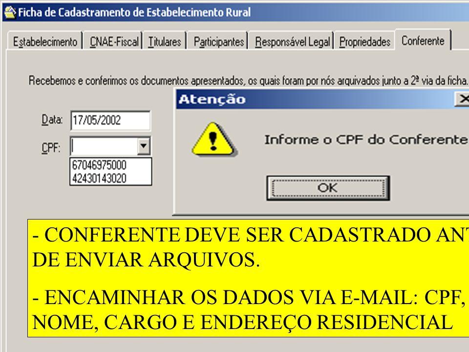 CONFERENTE DEVE SER CADASTRADO ANTES DE ENVIAR ARQUIVOS.