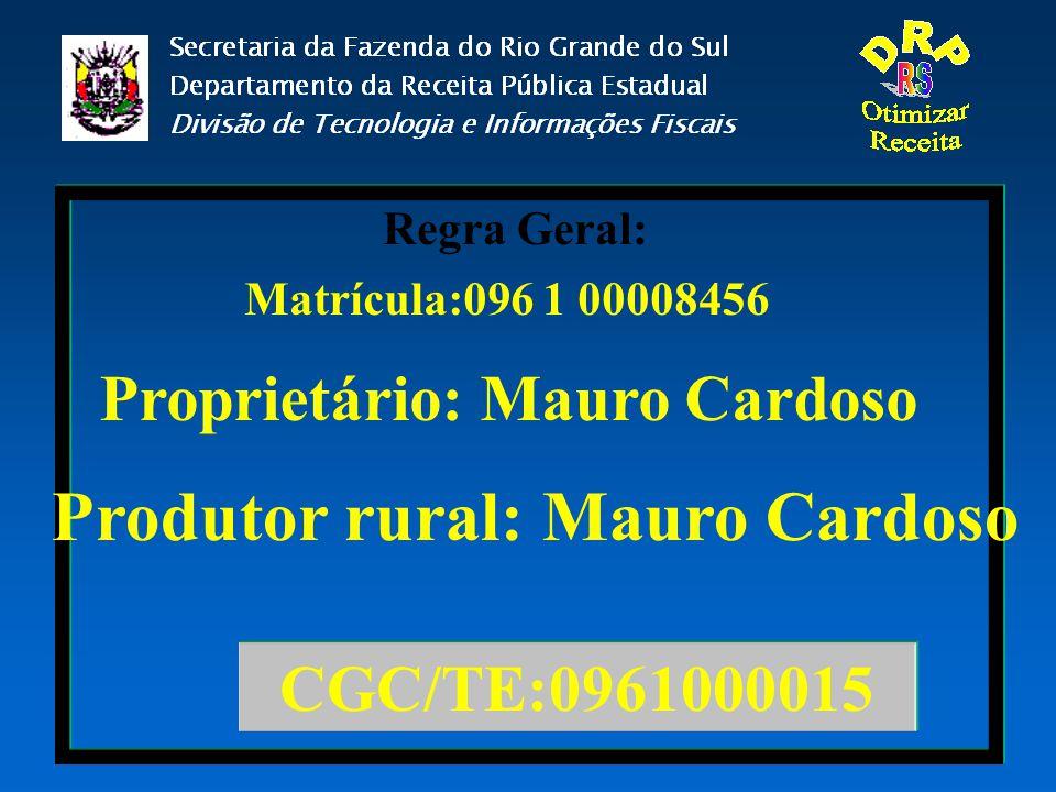 Proprietário: Mauro Cardoso Produtor rural: Mauro Cardoso