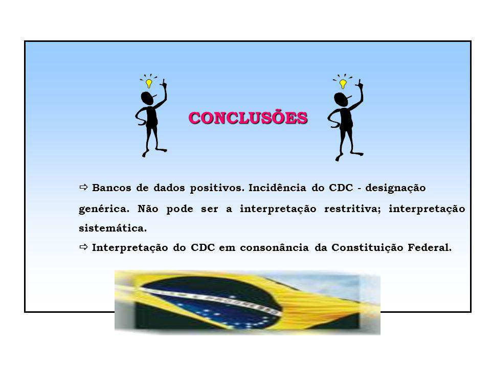 CONCLUSÕES  Bancos de dados positivos. Incidência do CDC - designação