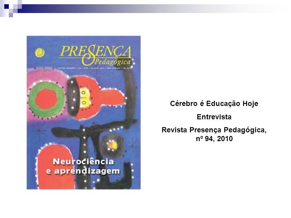 Cérebro é Educação Hoje Revista Presença Pedagógica, nº 94, 2010