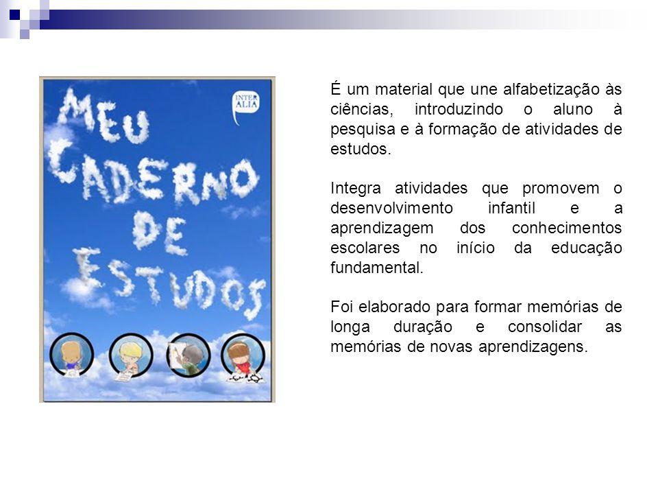 É um material que une alfabetização às ciências, introduzindo o aluno à pesquisa e à formação de atividades de estudos.