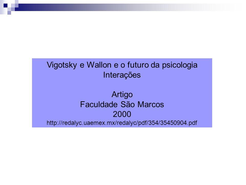 Vigotsky e Wallon e o futuro da psicologia