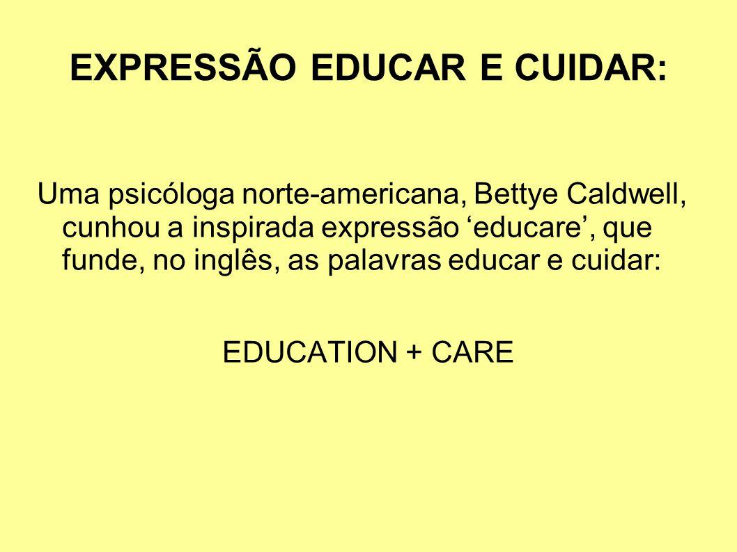 EXPRESSÃO EDUCAR E CUIDAR: