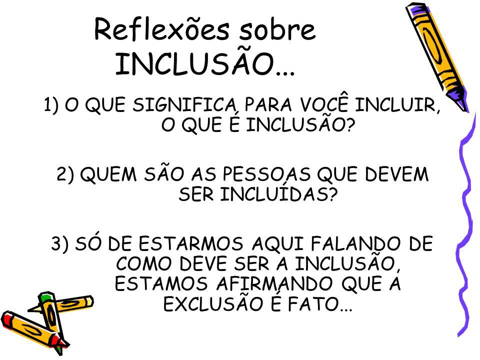 Reflexões sobre INCLUSÃO...