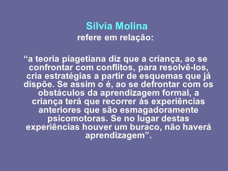 Silvia Molina refere em relação: