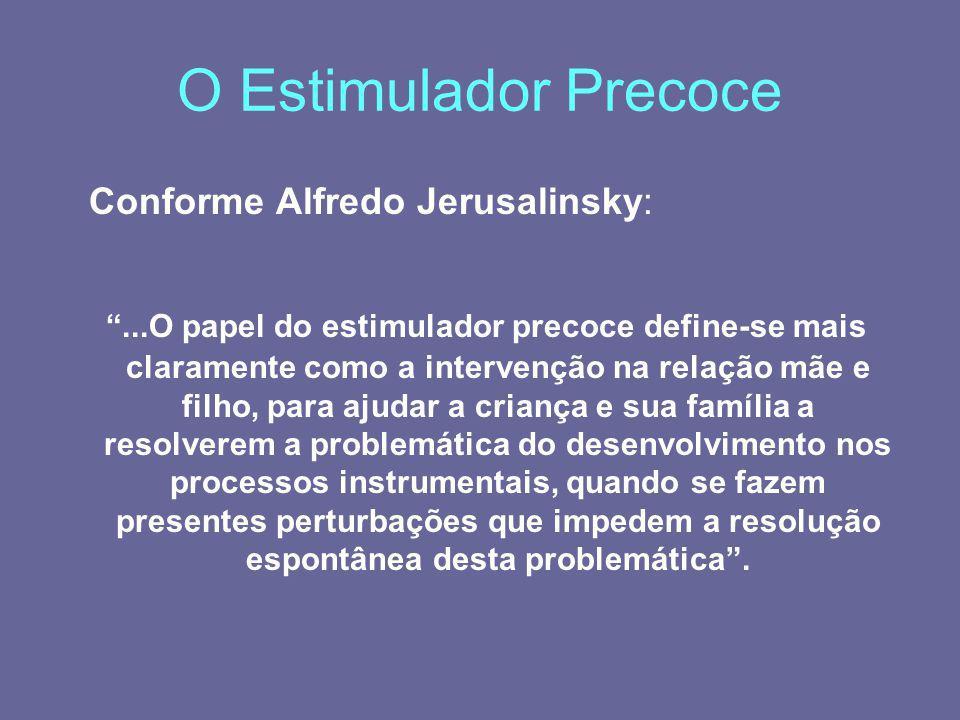 O Estimulador Precoce Conforme Alfredo Jerusalinsky: