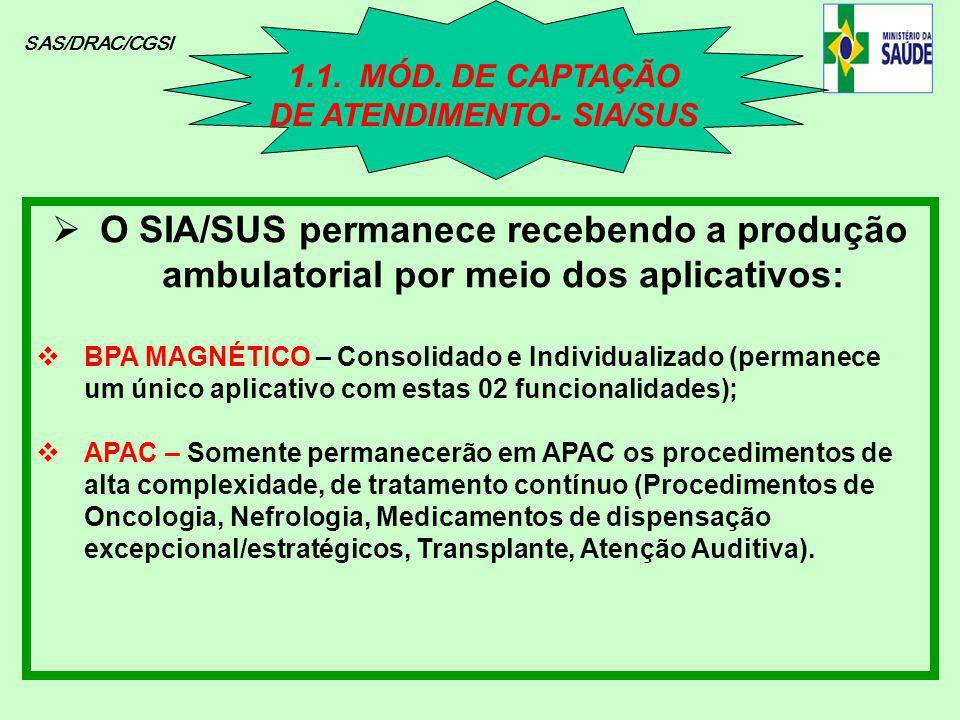 1.1. MÓD. DE CAPTAÇÃO DE ATENDIMENTO- SIA/SUS
