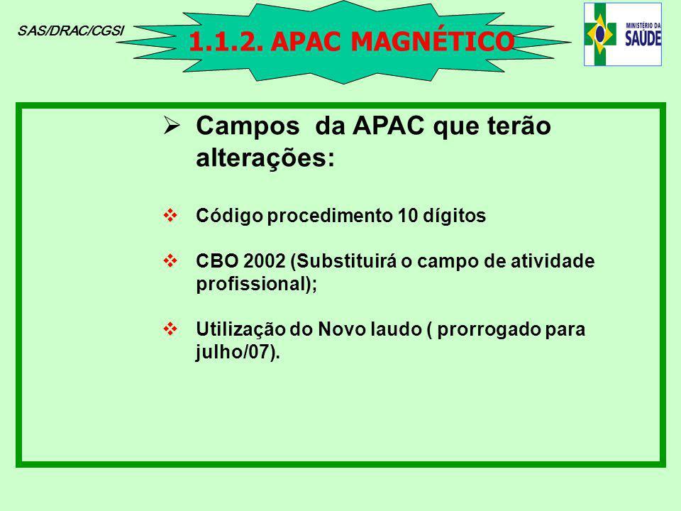 Campos da APAC que terão alterações: