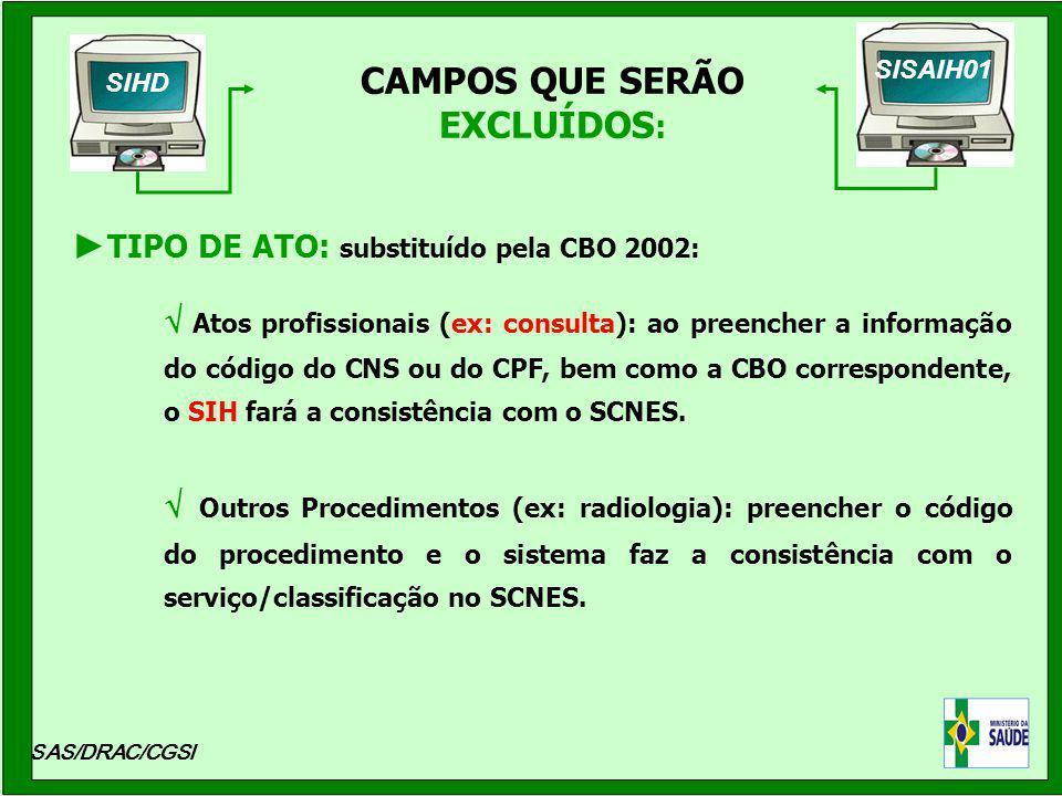 CAMPOS QUE SERÃO EXCLUÍDOS: