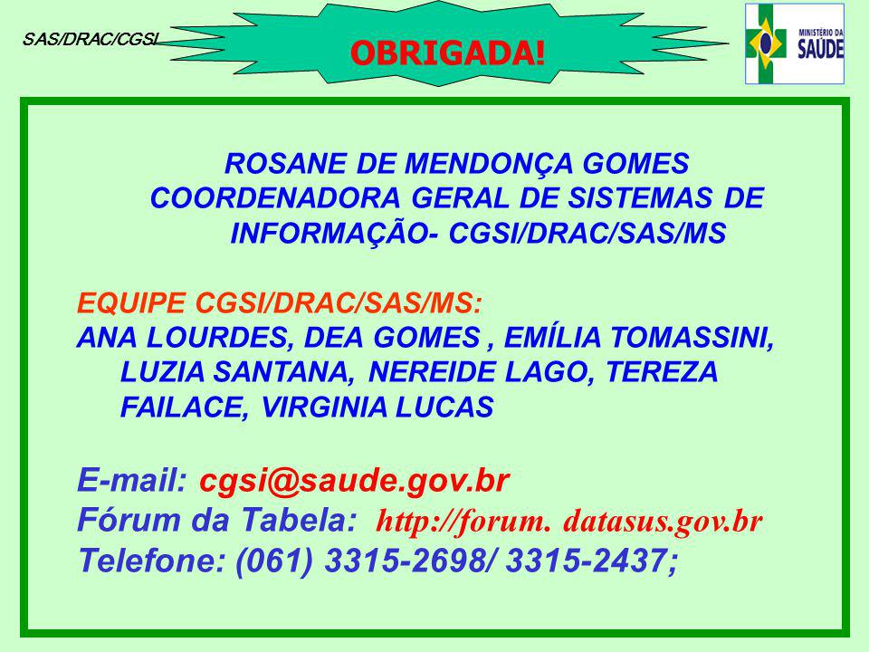 E-mail: cgsi@saude.gov.br