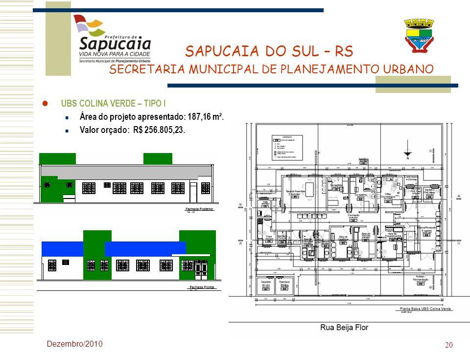 UBS COLINA VERDE – TIPO I Área do projeto apresentado: 187,16 m².