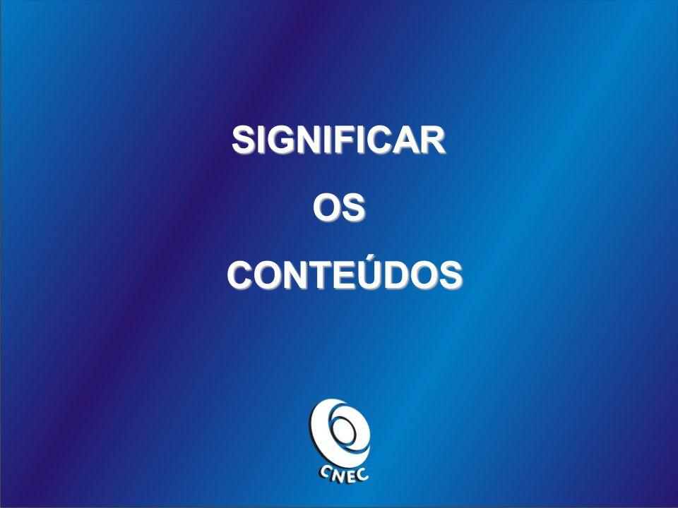 SIGNIFICAR OS CONTEÚDOS