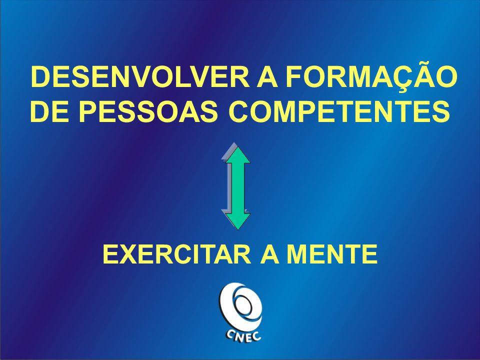DESENVOLVER A FORMAÇÃO DE PESSOAS COMPETENTES