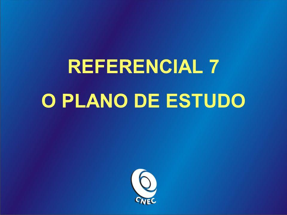 REFERENCIAL 7 O PLANO DE ESTUDO