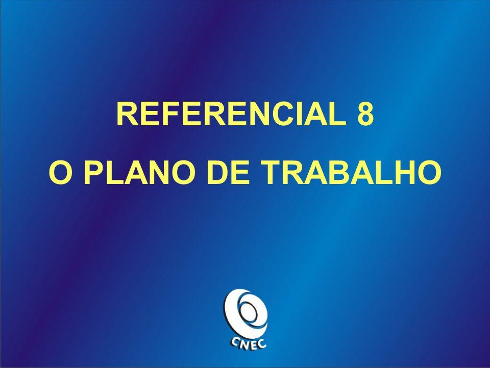 REFERENCIAL 8 O PLANO DE TRABALHO