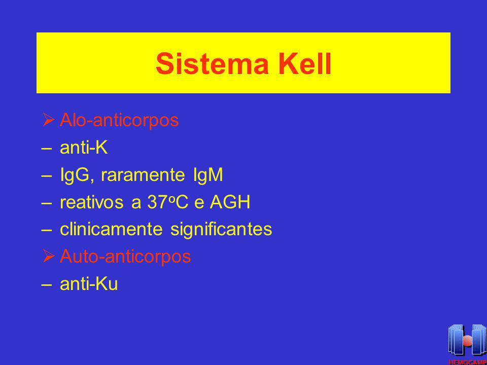 Sistema Kell Alo-anticorpos anti-K IgG, raramente IgM