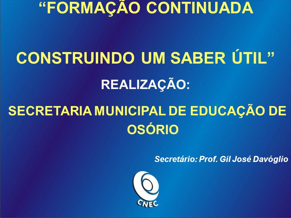 CONSTRUINDO UM SABER ÚTIL SECRETARIA MUNICIPAL DE EDUCAÇÃO DE OSÓRIO
