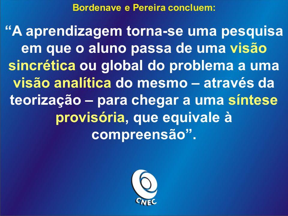 Bordenave e Pereira concluem: