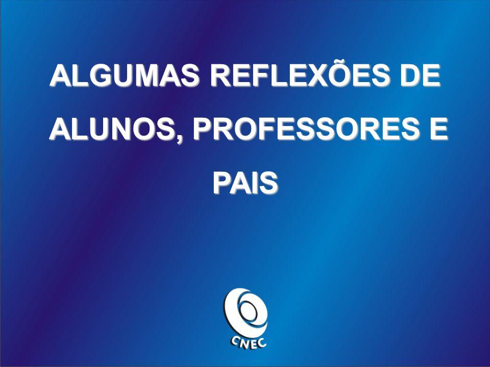 ALGUMAS REFLEXÕES DE ALUNOS, PROFESSORES E PAIS