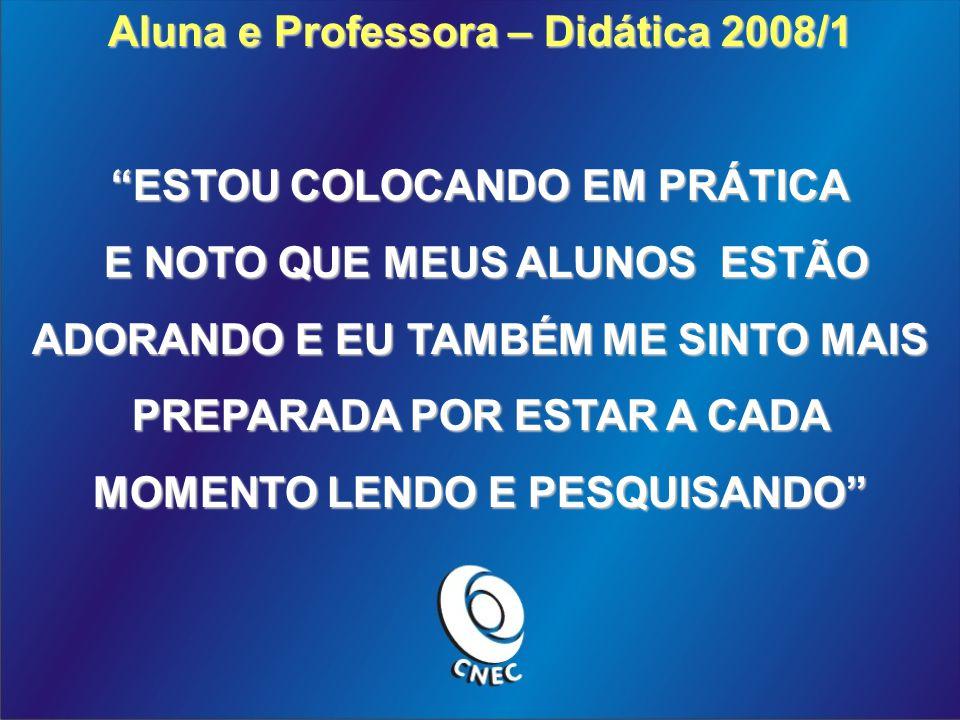 Aluna e Professora – Didática 2008/1