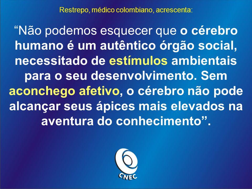 Restrepo, médico colombiano, acrescenta: