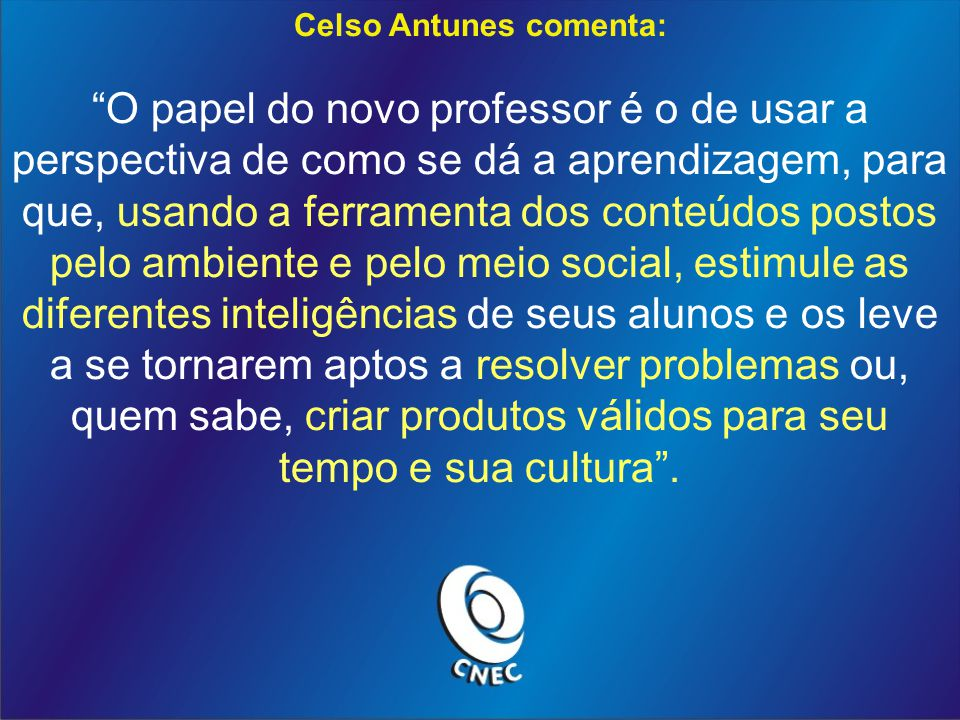 Celso Antunes comenta: