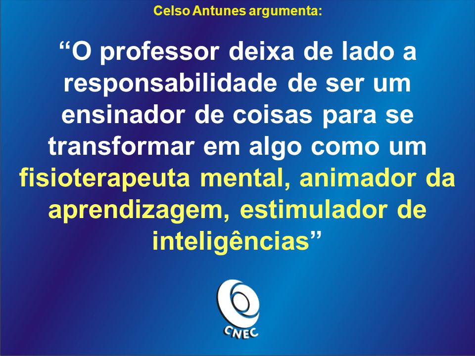 Celso Antunes argumenta:
