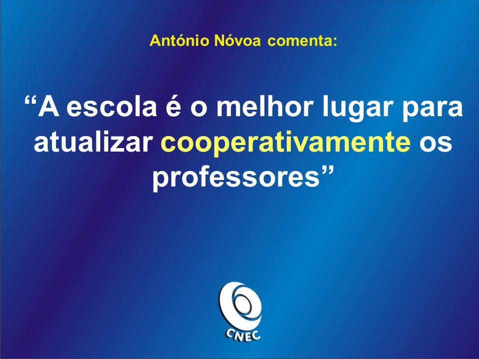 António Nóvoa comenta: