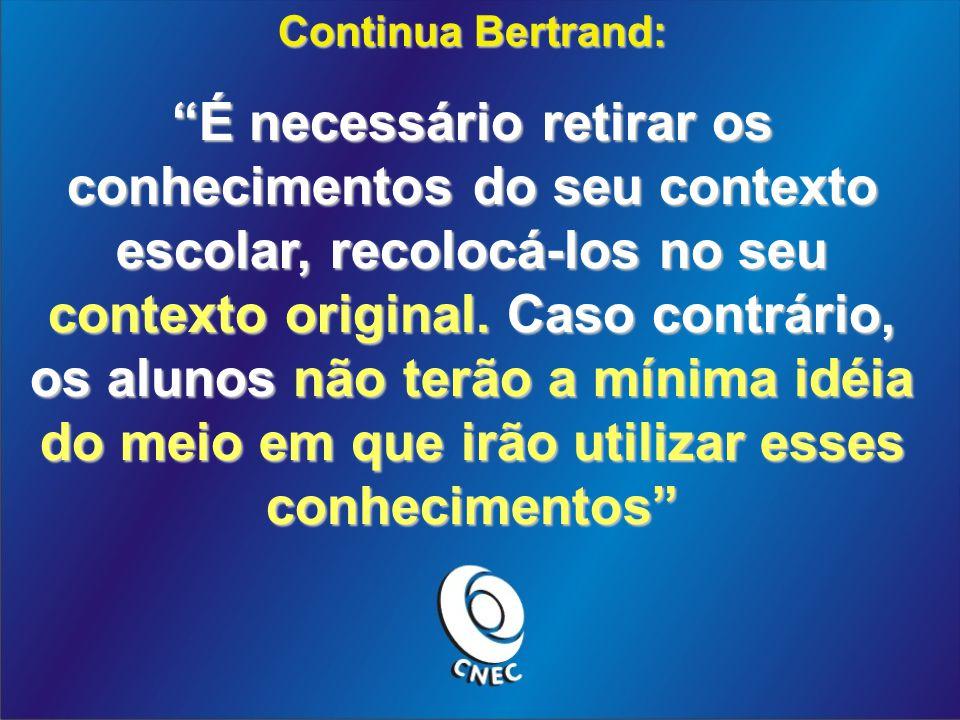 Continua Bertrand: