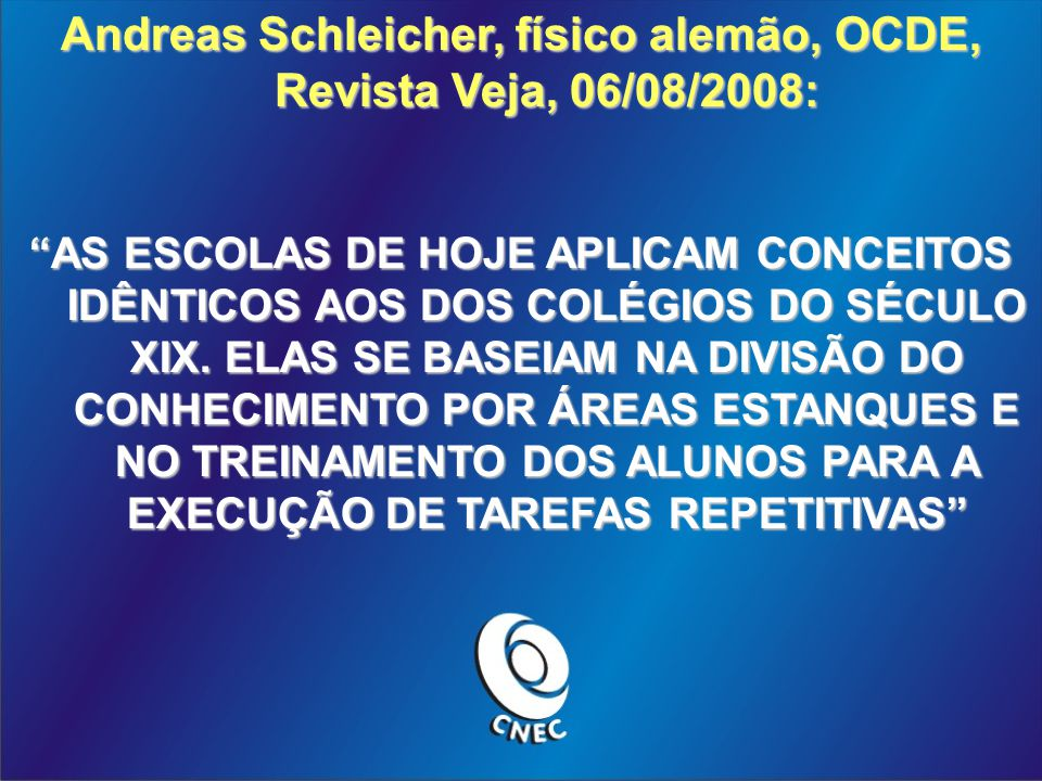 Andreas Schleicher, físico alemão, OCDE, Revista Veja, 06/08/2008: