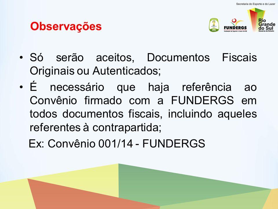 Observações Só serão aceitos, Documentos Fiscais Originais ou Autenticados;