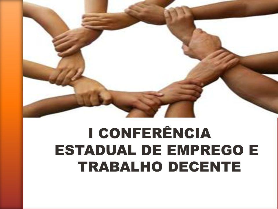 I CONFERÊNCIA ESTADUAL DE EMPREGO E TRABALHO DECENTE