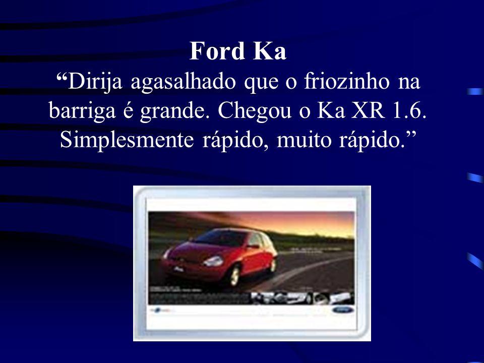 Ford Ka Dirija agasalhado que o friozinho na barriga é grande