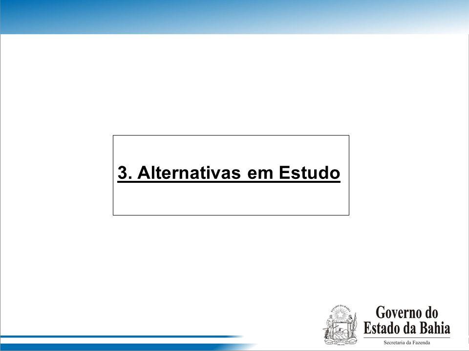 3. Alternativas em Estudo