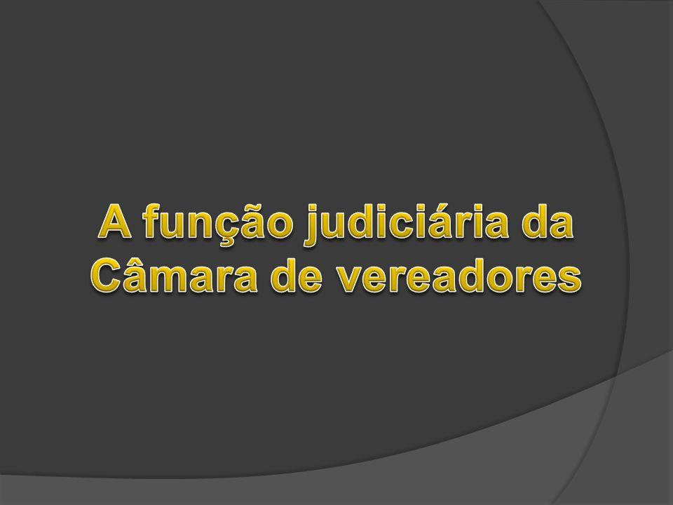 A função judiciária da Câmara de vereadores