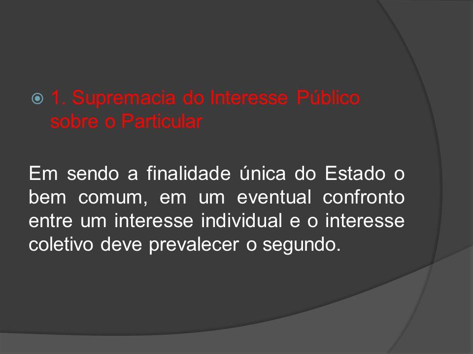 1. Supremacia do Interesse Público sobre o Particular
