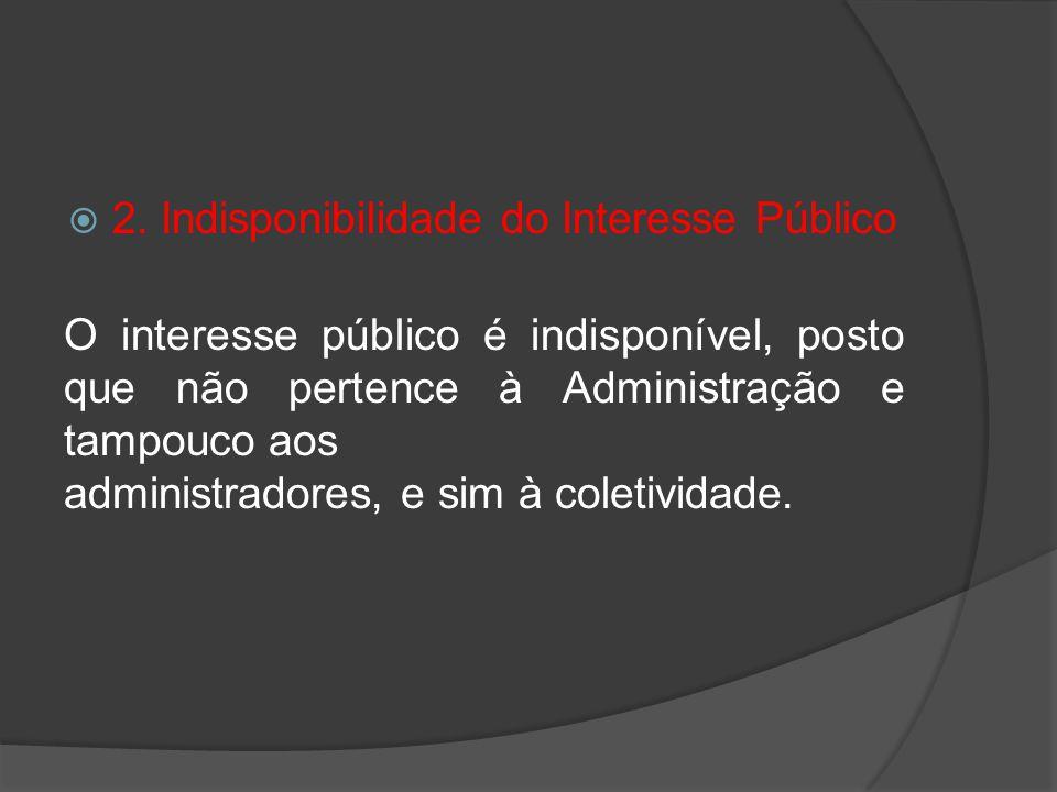 2. Indisponibilidade do Interesse Público