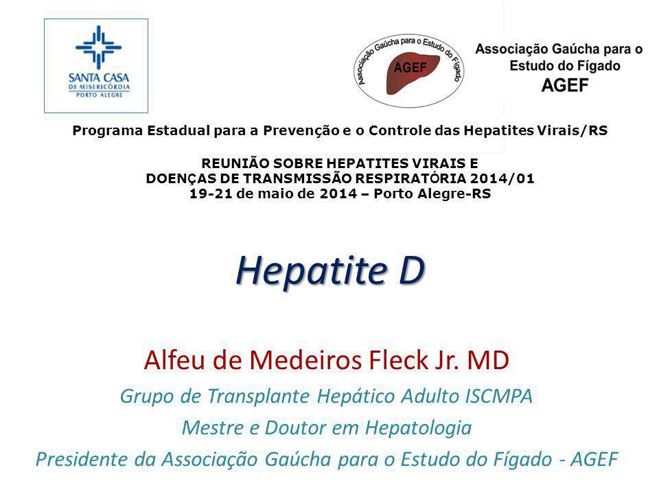 Hepatite D Alfeu de Medeiros Fleck Jr. MD